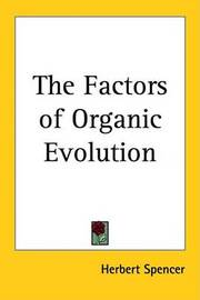The Factors of Organic Evolution by Herbert Spencer image