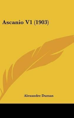 Ascanio V1 (1903) by Alexandre Dumas