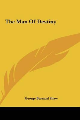 The Man of Destiny by George Bernard Shaw