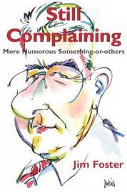 Still Complaining by Jim Foster