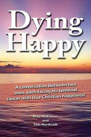 Dying Happy by Mike McKinnon