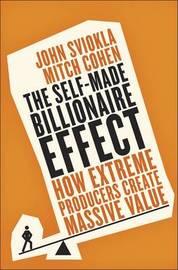 The Self-Made Billionaire Effect by John Sviokla