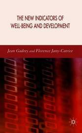 The New Indicators of Well-Being and Development by Jean Gadrey