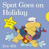 Spot Goes on Holiday (Lift the Flap) by Eric Hill