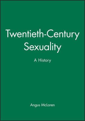 Twentieth-Century Sexuality by Angus McLaren image