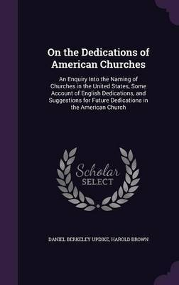 On the Dedications of American Churches by Daniel Berkeley Updike