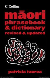 Collins Maori Phrasebook and Dictionary - New Edition by Patricia Tauroa