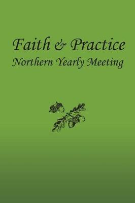 Faith and Practice by Northern Yearly Meeting F & P Committee