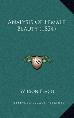 Analysis of Female Beauty (1834) by Wilson Flagg