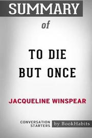 Summary of to Die But Once by Jacqueline Winspear by Bookhabits image
