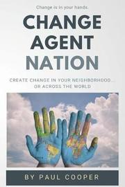Change Agent Nation by Paul Cooper