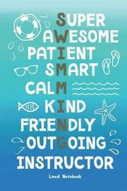 Swim Instructor Lined Notebook Super Awesome Patient Smart Calm Kind Friendly Outgoing by Skylemar Stationery & Design Co image
