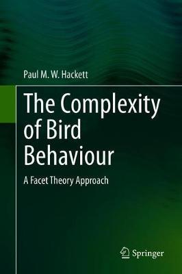 The Complexity of Bird Behaviour by Paul M.W. Hackett