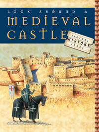 Look Around a Medieval Castle by Claire Hibbert image