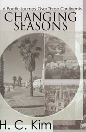 Changing Seasons: A Poetic Journey Over Three Continents by H.C. Kim image