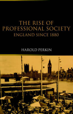 The Rise of Professional Society by Harold Perkin image
