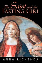 The Saint and the Fasting Girl by Anna Richenda image