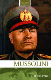 Mussolini by Peter Neville