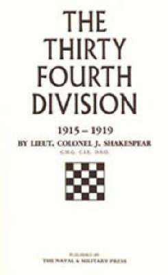 Thirty-fourth Division, 1915-1919 by J. Shakespeare