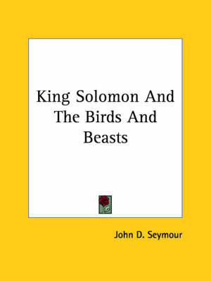 King Solomon and the Birds and Beasts by John Seymour