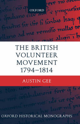 The British Volunteer Movement 1794-1814 by Austin Gee