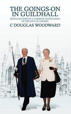 The Goings-On in Guildhall by C.Douglas Woodward