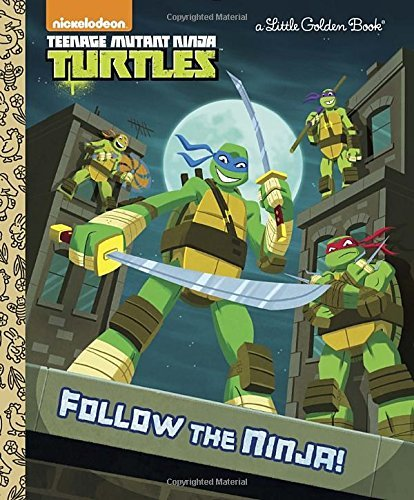 Follow the Ninja! (Teenage Mutant Ninja Turtles) by Golden Books image