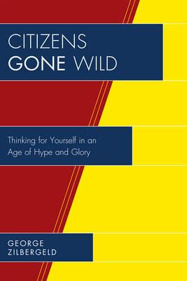 Citizens Gone Wild by George Zilbergeld
