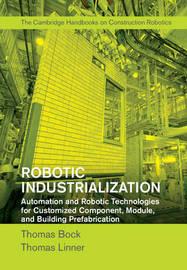 Robotic Industrialization by Thomas Bock
