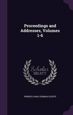 Proceedings and Addresses, Volumes 1-6 image