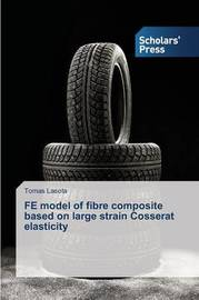 Fe Model of Fibre Composite Based on Large Strain Cosserat Elasticity by Lasota Tomas