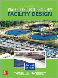 Introduction to Water Resource Recovery Facility Design, Second Edition by Water Environment Federation