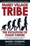 Family Village Tribe: The Evolution of Flight Centre by Mandy Johnson