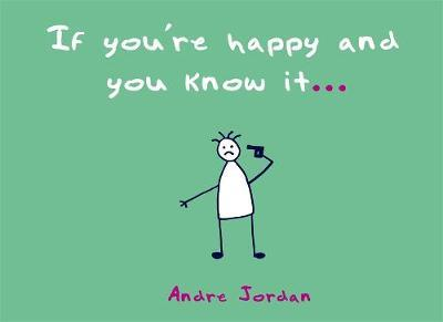 If You're Happy and You Know it ... by Andre Jordan
