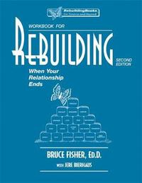 Rebuilding Workbook, 2nd Edition by Bruce Fisher