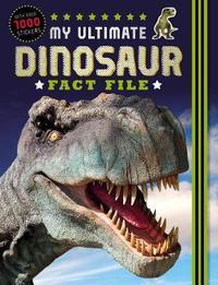 My Ultimate Dinosaur Fact File by Make Believe Ideas, Ltd.