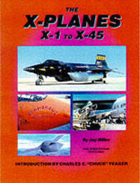 The X-planes X-1 to X-45 by Jay Miller image