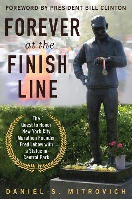 Forever at the Finish Line by Daniel S Mitrovic