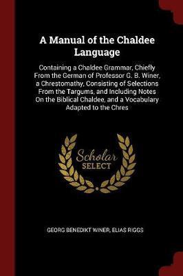 A Manual of the Chaldee Language by Georg Benedikt Winer image