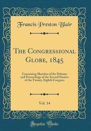 The Congressional Globe, 1845, Vol. 14 by Francis Preston Blair image