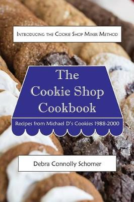 The Cookie Shop Cookbook by Debra Connolly Schomer image