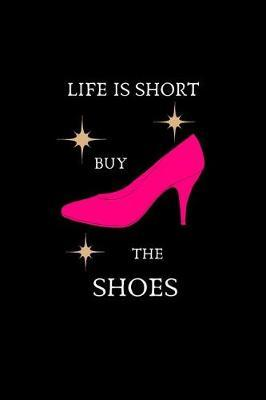 1a6c18da3533 Life Is Short Buy the Shoes | Naughty Notes Book | Buy Now | at ...