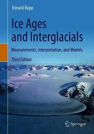 Ice Ages and Interglacials by Donald Rapp