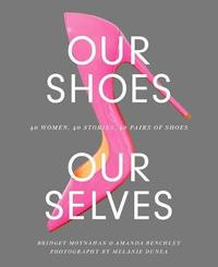 Our Shoes, Our Selves by Bridget Moynahan