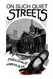 On Such Quiet Streets by Gold Chalef & Henrietta Isler Paula Gold Chalef & Henrietta Isler