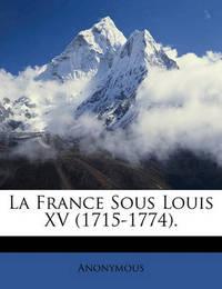 La France Sous Louis XV (1715-1774). by * Anonymous image
