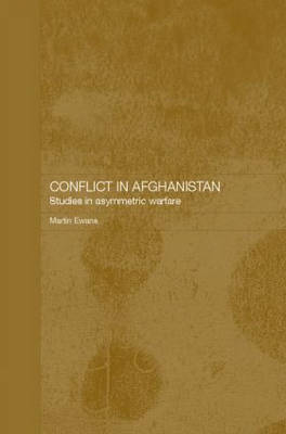Conflict in Afghanistan by Martin Ewans