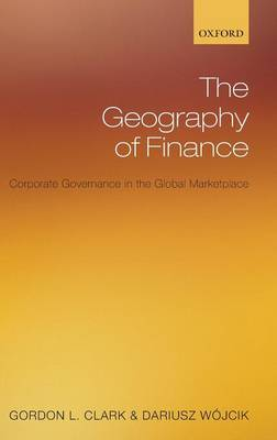 The Geography of Finance by Gordon L Clark