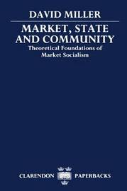 Market, State, and Community by David Miller