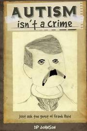 Autism Isn't a Crime by Dp Johnson